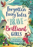 Usborne Forgotten Fairy Tales of Brave and Brilliant Girls (Hardback)